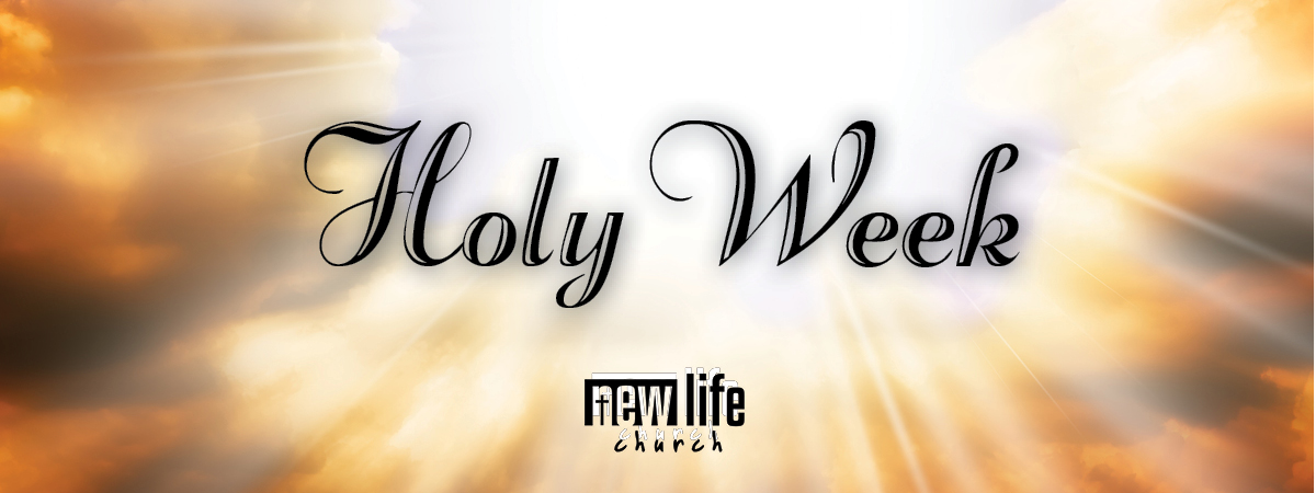 Holy Week at New Life
