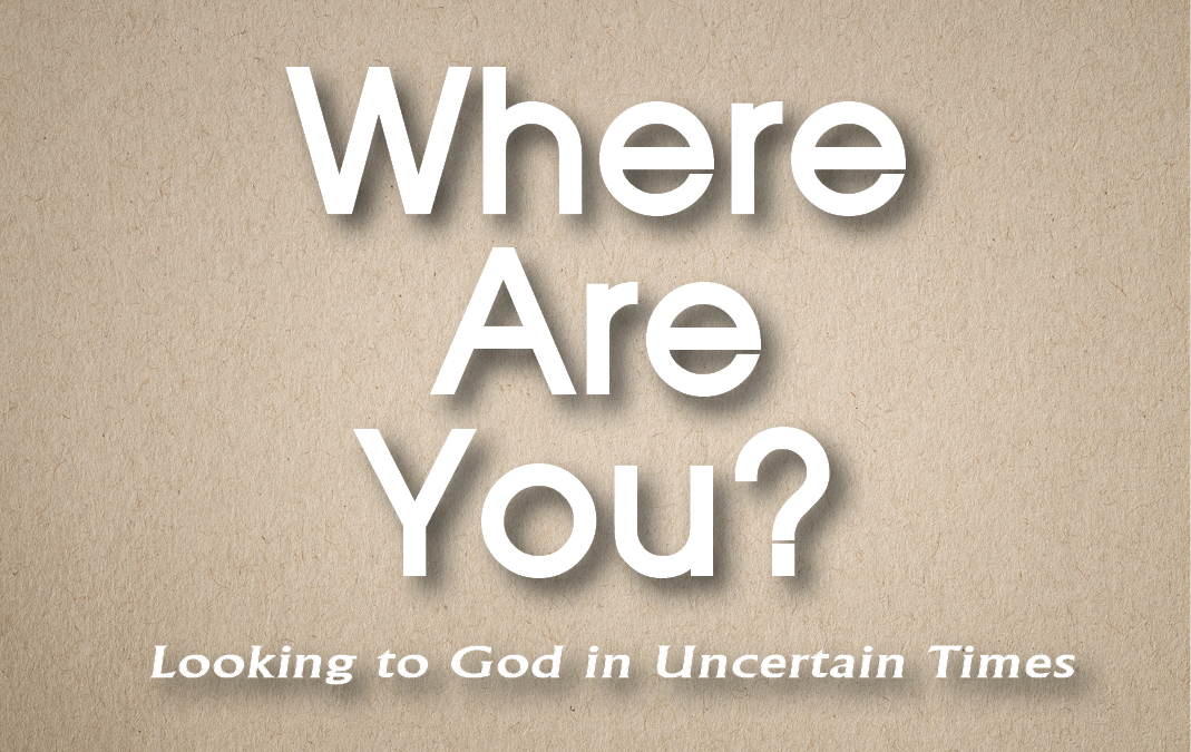 Where Are You, God?