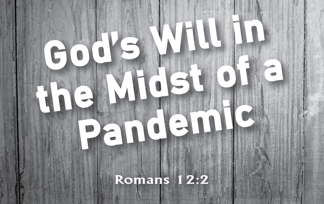 God's Will In The Midst of a Pandemic