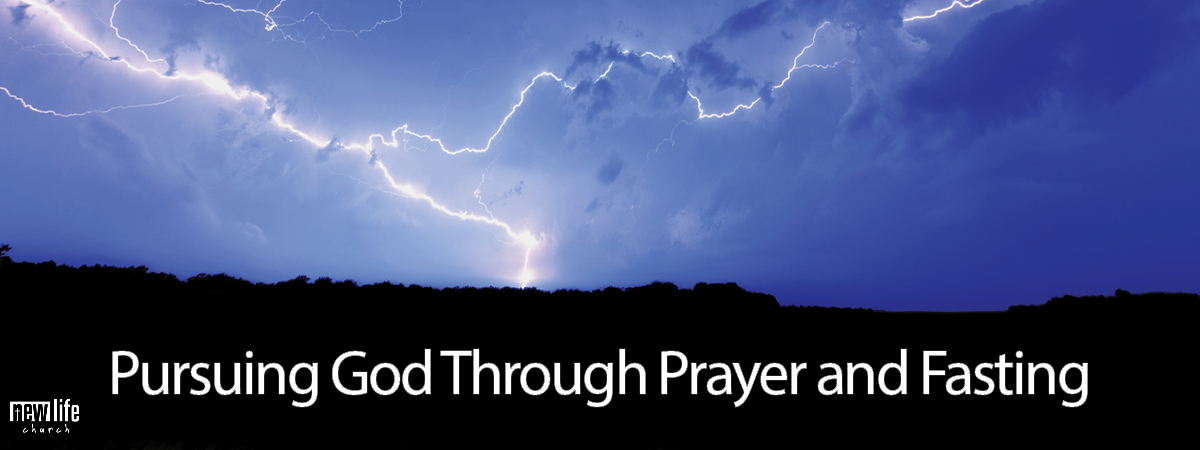 Pursuing God Through Prayer & Fasting